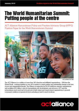 The World Humanitarian Summit: Putting people at the centre ACT Alliance (January 2015)