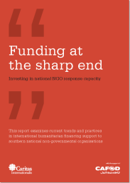 Funding at the Sharp End: Investing in national NGO response capacity Caritas Internationalis, CAFOD (July 2014)